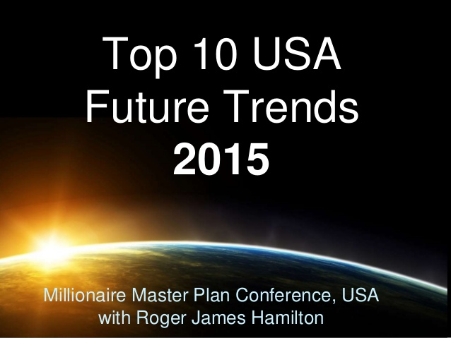 top-10-usa-business-future-trends-2015-roger-james-hamilton-1-638